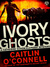 Ivory Ghosts (Catherine Soh...