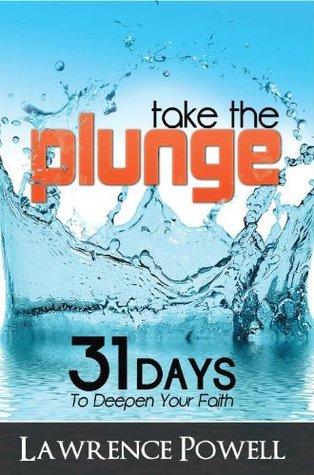 Take The Plunge: 31 Days To Deepen Your Faith