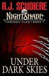 Under Dark Skies (The NightShade Forensic Files, #1)