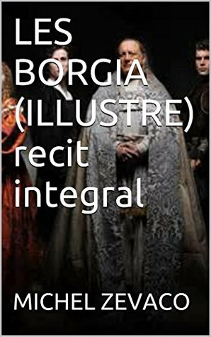 LES BORGIA (ILLUSTRE) recit integral
