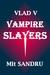 Vampire Slayers (Vlad V #3)