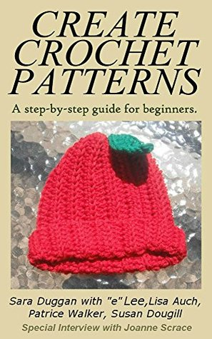 Create And Design Your Own Crochet Patterns A Step By Step Guide