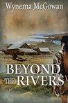 Beyond the Rivers (River Trilogy, #2)