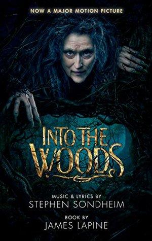 Into the Woods (movie tie-in edition) - James Lapine Stephen Sondheim