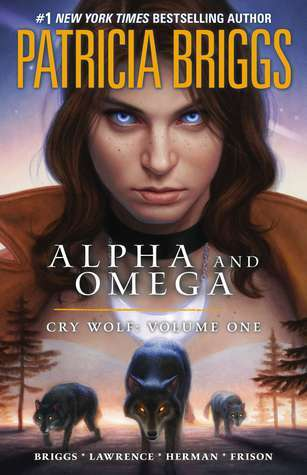 Patricia Briggs' Alpha and Omega: Cry WolfVolume 1