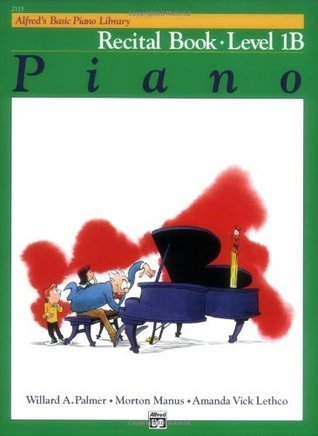 Alfred's Basic Piano Course: Recital Book 1B (Piano) (Alfred's Basic Piano Library)