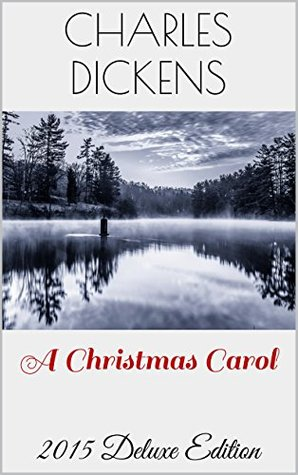 A Christmas Carol, A Ghost Story of Christmas: New 2015 Deluxe Edition with Illustrations, Audiobook Link, Filmography, Voucher and Extra Bonuses (Owl Classics 8)