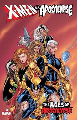 X-Men Vs. Apocalypse Vol. 2: Ages of Apocalypse: Ages of Apocalypse v. 2 (X-Men Vs Apocalypse)