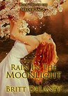 Rain In The Moonlight: Book Two of the Seeder Saga