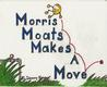 Morris Moats Makes a Move by Danny Kyzer