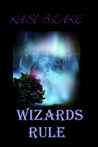 Wizards Rule (Rule, #4)