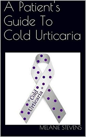 A Patient's Guide To Cold Urticaria