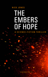 The Embers of Hope by Nick   Jones