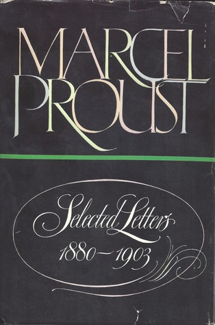 Marcel Proust: Selected Letters 1880-1903