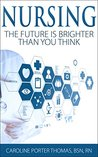 Nursing: The Future is Brighter Than You Think