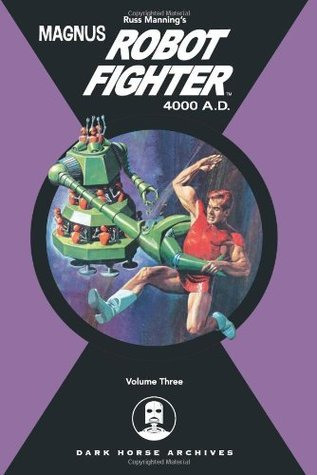Magnus, Robot Fighter Archives Volume 3 (Magnus Robot Fighter (Graphic Novels))