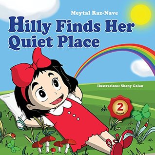 Children's books: Hilly Finds Her Quiet Place: Kids books about growing up and facts of life ages 2-8