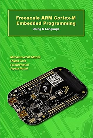 Freescale ARM Cortex-M Embedded Programming (ARM books Book 3)
