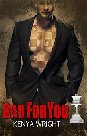 Bad for You (Bad for You, #1) by Kenya Wright