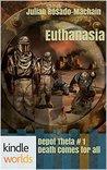 Euthanasia (Silo Saga; Depot Theta #1)