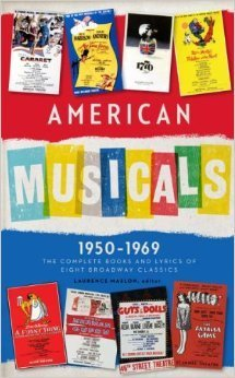 American Musicals 1950–1969: The Complete Books & Lyrics of Eight Broadway Classics: Guys and Dolls / The Pajama Game / My Fair Lady / Gypsy / A Funny Thing Happened on The Way to the Forum / Fiddler on the Roof / Cabaret / 1776
