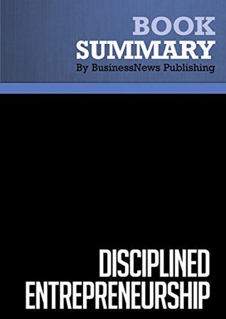 Summary : Disciplined Entrepreneurship - Bill Aulet: 24 Steps to a Successful Startup