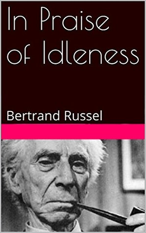 In Praise of Idleness