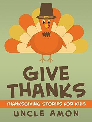 Children Books: Give Thanks: Thanksgiving Stories for Kids + Thanksgiving Jokes