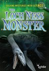 The Loch Ness Monster (Solving Mysteries With Science)