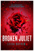 Broken Juliet by Leisa Rayven