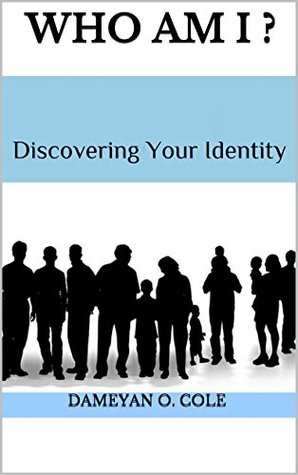 Who Am I ?: Discovering Your Identity