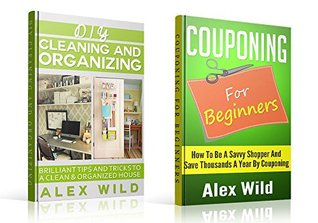 DIY Cleaning And Organizing: / Couponing For Beginners (2 BOOK BOX SET) - Brilliant Tips And Tricks To A Clean And Organized House / How To Be A Savvy ... cleaning hacks, cleaning and organizing 1)