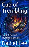 Cup of Trembling: Book 1 Cup of Trembling Series