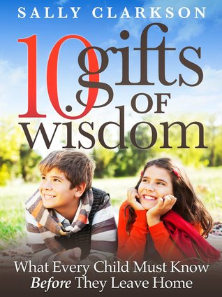 Descargar manuales para encender 10 Gifts of Wisdom: What Every Child Must Know Before They Leave Home