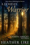 A Holiday Warrior (Holiday, Vermont Book 6)