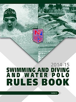 2014-15 NFHS Swimming & Diving and Water Polo Rules Book
