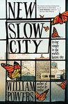 New Slow City by William  Powers