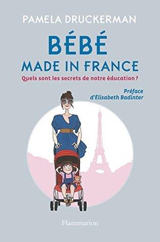 Bébé made in France: Quels sont les secrets de notre éducation ? (Bien-Être)