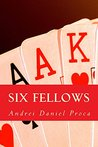 Six Fellows: A Story of Friendship and Survival