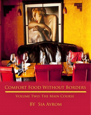 Comfort Food Without Borders Volume Two: The Main Course