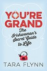 You're Grand: The Irishwoman's Secret Guide to Life
