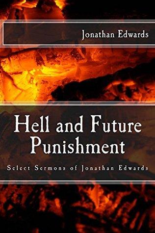 Hell and Future Punishment: Select Sermons of Jonathan Edwards