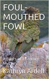 FOUL-MOUTHED FOWL: A Birds of a Feather Mystery (Bird's of a Feather Book 1)
