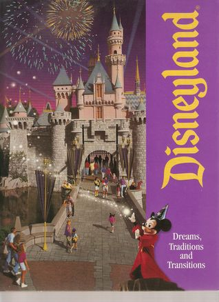 Disneyland Dreams Traditions and Transitions