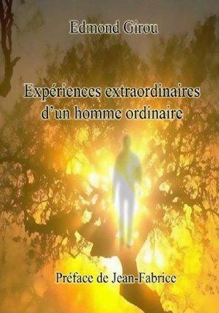 Expériences extraordinaires d'un homme ordinaire