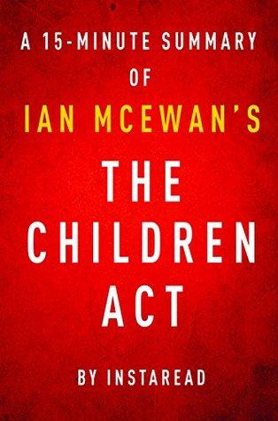 The Children Act by Ian McEwan - A 15-minute Instaread Summary