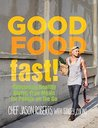 Good Food--Fast!: Deliciously Healthy Gluten-Free Meals for People on the Go