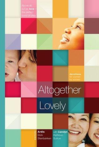 Altogether Lovely (2015 Women's Devotional)