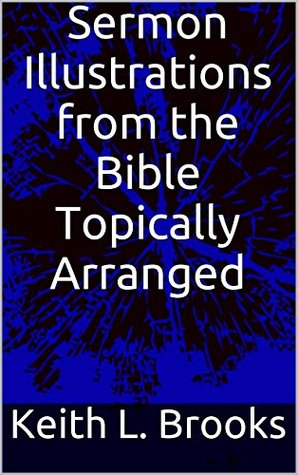 sermon-illustrations-from-the-bible-topically-arranged