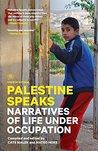 Palestine Speaks: Narratives of Life Under Occupation (Voice of Witness)